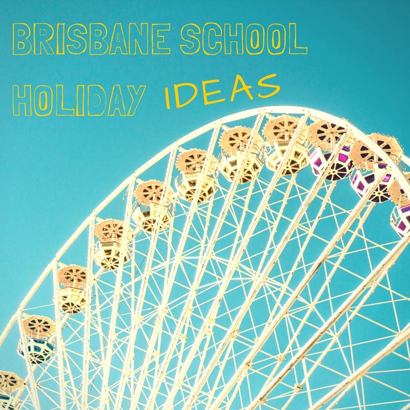 BRISBANE SCHOOL HOLIDAY